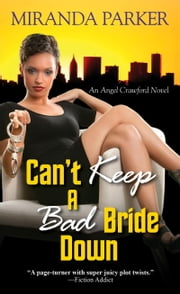 Can't Keep a Bad Bride Down ebook by Miranda Parker