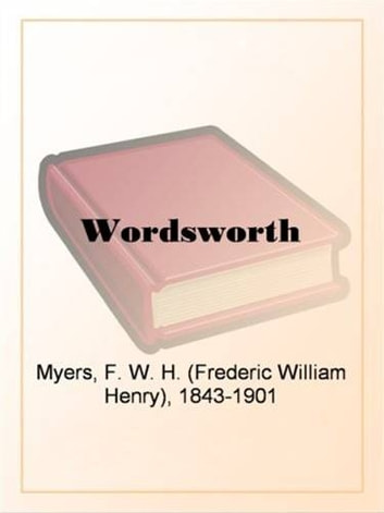 Wordsworth ebook by F. W. H. Myers