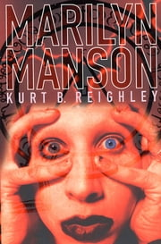 Marilyn Manson ebook by Kurt Reighley