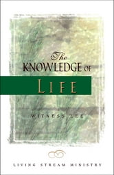 The Knowledge of Life ebook by Witness Lee