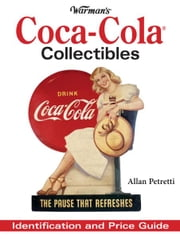 Warman's Coca-Cola Collectibles: Identification and Price Guide ebook by Allen Petretti