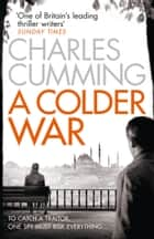 A Colder War (Thomas Kell Spy Thriller, Book 2) ebook by