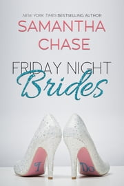 Friday Night Brides ebook by Samantha Chase