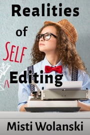 Realities of Self-Editing: from a line editor - Another Author's 2 Pence, #1 ebook by Misti Wolanski