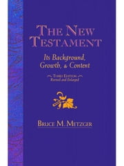 New Testament:  Growth & Background Revised ebook by Metzger, Bruce