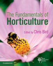 The Fundamentals of Horticulture - Theory and Practice ebook by Chris Bird