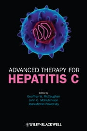 Advanced Therapy for Hepatitis C ebook by Geoffrey W. McCaughan, John McHutchison, Jean-Michel Pawlotsky