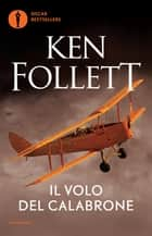 Il volo del calabrone ebook by Ken Follett, Annamaria Raffo