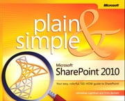 Microsoft SharePoint 2010 Plain & Simple ebook by Chris Beckett,Johnathan Lightfoot