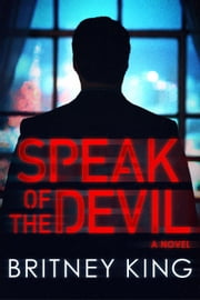 Speak of the Devil: A Psychological Thriller - New Hope Series, #3 ebook by Britney King