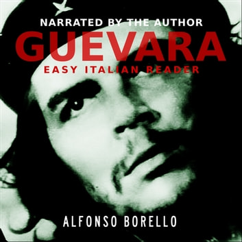Guevara: Side by Side Edition - English/Italian audiobook by Alfonso Borello