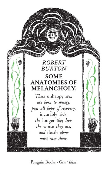 Some Anatomies of Melancholy ebook by Robert Burton