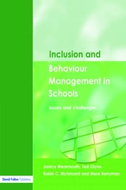 Inclusion and Behaviour Management in Schools - Issues and Challenges ebook by Janice Wearmouth,Ted Glynn,Robin C. Richmond,Mere Berryman