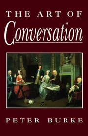 The Art of Conversation ebook by Peter Burke
