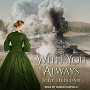 With You Always audiobook by Jody Hedlund