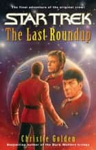 The Last Roundup eBook by Christie Golden