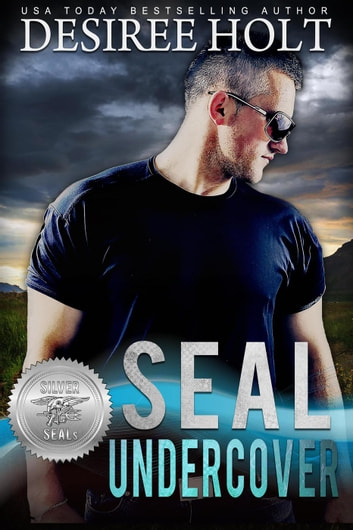 SEAL Undercover - Silver SEALs, #10 ebook by Desiree Holt,Suspense Sisters