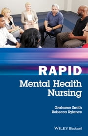Rapid Mental Health Nursing ebook by Grahame Smith,Rebecca Rylance