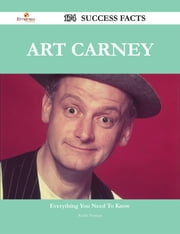 Art Carney 174 Success Facts - Everything you need to know about Art Carney ebook by Keith Norton