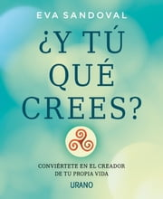 ¿Y tú qué crees? ebook by Eva Sandoval