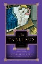 The Fabliaux ebook by Nathaniel E. Dubin, R. Howard Bloch