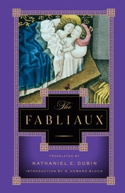 The Fabliaux ebook by Nathaniel E. Dubin,R. Howard Bloch
