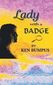 Lady with a Badge - Sandy Takes Over P.I., Inc. Detective Agency ebook by Ken Bumpus