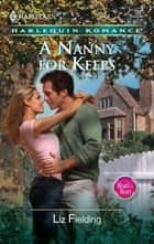 A Nanny For Keeps (Mills & Boon Silhouette) ebook by Liz Fielding