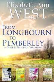 From Longbourn to Pemberley, The First Year - A Pride and Prejudice Variation ebook by Elizabeth Ann West