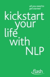 Kickstart Your Life with NLP: Flash ebook by Paul Jenner