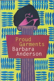 Proud Garments ebook by Barbara Anderson