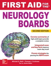 First Aid for the Neurology Boards, 2nd Edition ebook by Michael Rafii,Thomas Cochrane