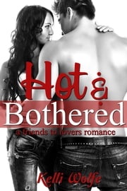 Hot and Bothered ebook by Kelli Wolfe