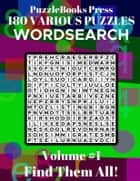 PuzzleBooks Press - WordSearch - Volume 1 - 180 Various Puzzles - Find Them All! eBook by PuzzleBooks Press