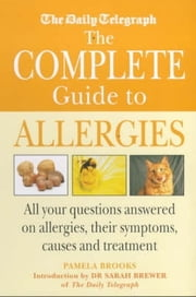 The Daily Telegraph: Complete Guide to Allergies ebook by Pamela Brooks,Sarah Brewer