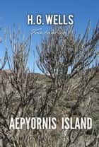 Aepyornis Island ebook by H. G. Wells
