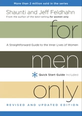 For Men Only, Revised and Updated Edition - A Straightforward Guide to the Inner Lives of Women ebook by Shaunti Feldhahn,Jeff Feldhahn
