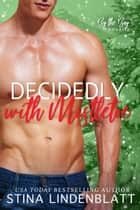 Decidedly With Mistletoe ebook by