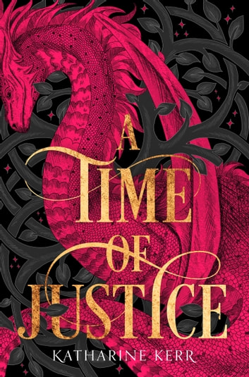 A Time of Justice (The Westlands, Book 4) ebook by Katharine Kerr