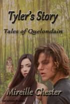 Tyler's Story (Tales of Quelondain) ebook by Mireille Chester