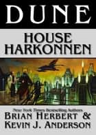 Dune: House Harkonnen ebook by Brian Herbert, Kevin J. Anderson