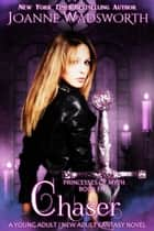 Chaser - Princesses of Myth, #5 ebook by Joanne Wadsworth