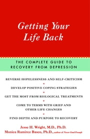 Getting Your Life Back ebook by Jesse Wright,Monica Ramirez Basco, Ph.D.