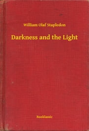 Darkness and the Light ebook by William Olaf Stapledon