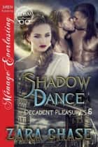 Shadow Dance ebook by Zara Chase
