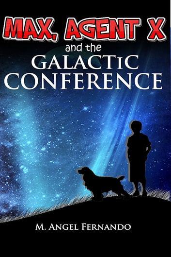Max agent x and the galactic conference ebook by angel fernando max agent x and the galactic conference ebook by angel fernando fandeluxe Document