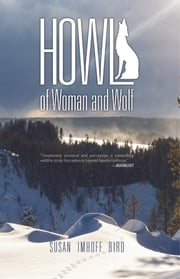 Howl - of Woman and Wolf ebook by Susan Imhoff Bird