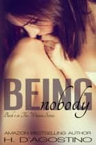 Being Nobody ebook by Heather D'Agostino