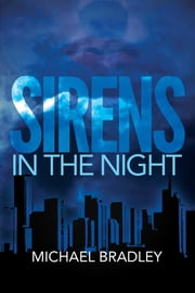 Sirens in the Night ebook by Michael Bradley