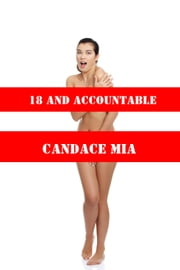 18 and Accountable: Story 15 of the 18 Collection ebook by Candace Mia